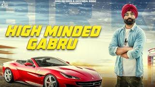 High Minded Gabru  (Full Song )  Bir Kawal Ft R Guru  New Punjabi Songs 2018 Jass Records