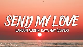 Send My Love - Adele (Landon Austin and Kaya May cover)