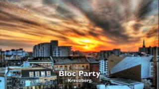 Bloc Party - Kreuzberg