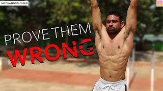PROVE THEM WRONG - Best Motivational Video 2019 🔥 (Fitness Motivation India)