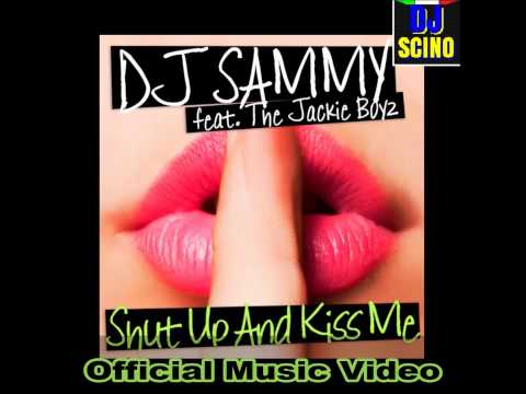 DJ Sammy feat. The Jackie Boyz - Shut Up and Kiss Me (Official Music Video) HD