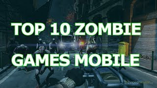 [TOPGAME] Top 10 Zombie Games All Time for android/IOS