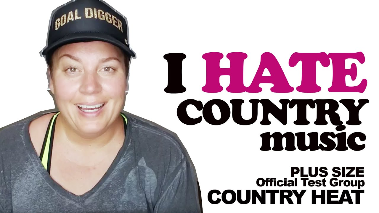 I HATE Country Music - Country Heat Dance Workout Plus Size