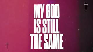 SANCTUS REAL | M¥ GOD IS STILL THE SAME - Official Lyric Video