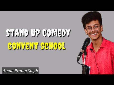 Convent School || Stand Up Comedy || Aman Pratap Singh