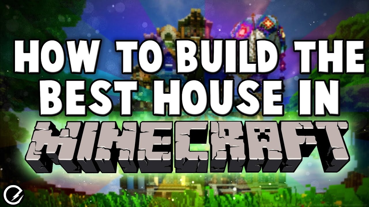 how to build the best house in minecraft