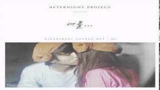 Video Afternight Project - You (너를) High School: Love On OST Part.6 download MP3, 3GP, MP4, WEBM, AVI, FLV April 2018