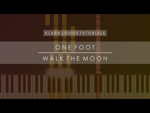 ONE FOOT | Walk The Moon Piano Tutorial
