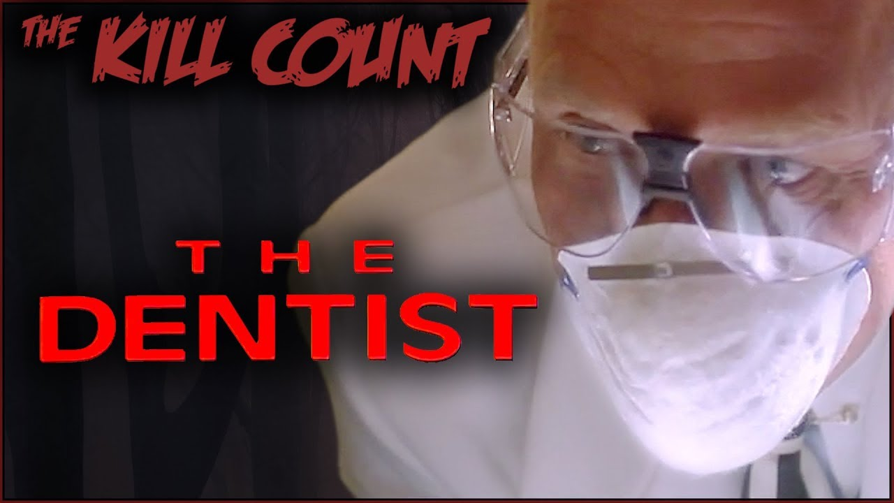 The Dentist (1996) KILL COUNT