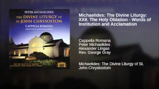 Michaelides: The Divine Liturgy: XXII. The Holy Oblation - Words of Institution and Acclamation