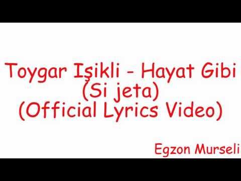 Toygar Işıklı - Hayat Gibi (Si jeta me titra shqip)