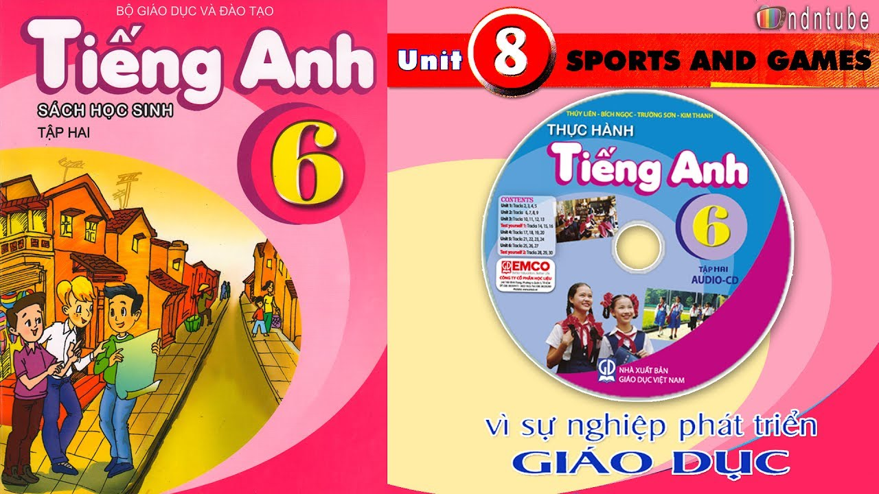 Tiếng Anh Lớp 6: Unit 8 SPORTS AND GAMES