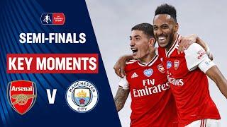 Arsenal vs Manchester City | Key Moments | SemiFinals | Emirates FA Cup 19/20