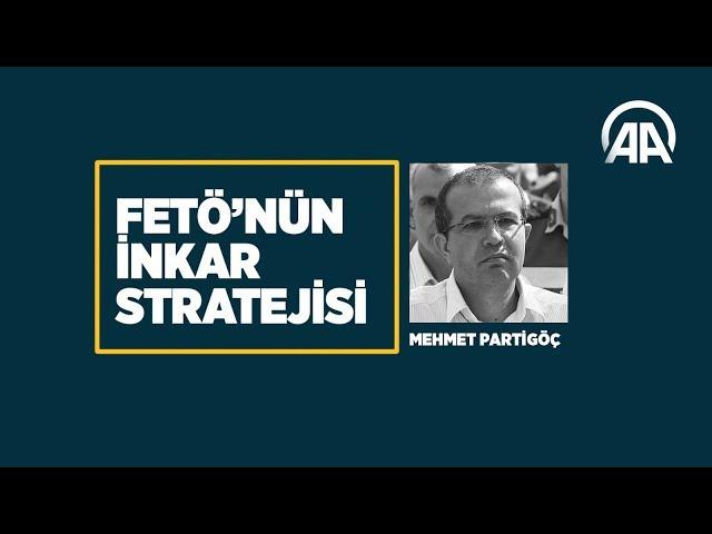 FETÖ'nün inkar stratejisi: Mehmet Partigöç