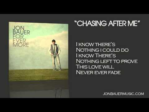 Jon Bauer - Chasing After Me - Lyric Video