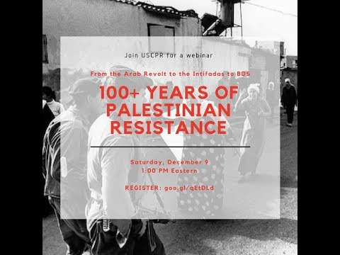 From the Arab Revolt to the Intifadas to BDS: 100+ Years of Palestinian Resistance