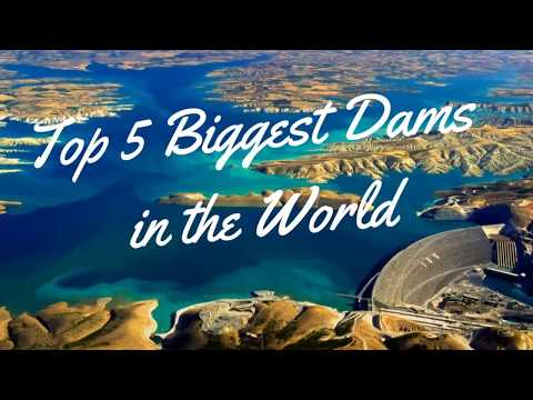 Top 5 Biggest Dams in the world