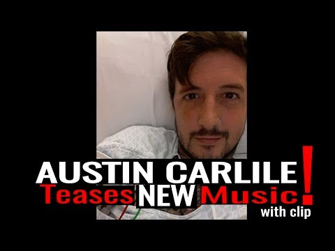 Austin Carlile TEASES NEW MUSIC from a Hospital Bed!