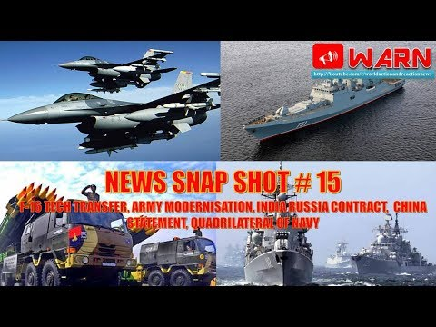 NEWS SNAP SHOT # 15: F-16 TECH TRANSFER, ARMY MODERNISATION, INDIA RUSSIA CONTRACT,  CHINA STATEMENT