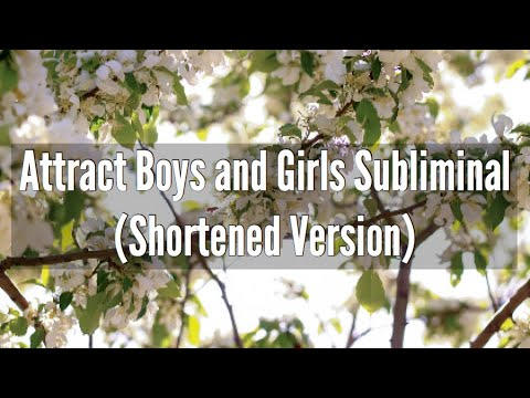 Attract Boys and Girls (Shortened Version) ~ Subliminal