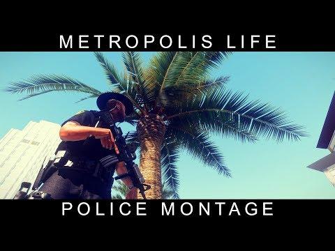Police Montage | Metropolis Life