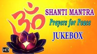 Shanti Mantra - Hindu Prayers for Peace - Sacred Sanskrit Chants - Jukebox