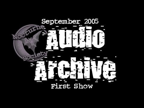Nocturne Society Audio Archive: Sept. 28th 2005 First Show
