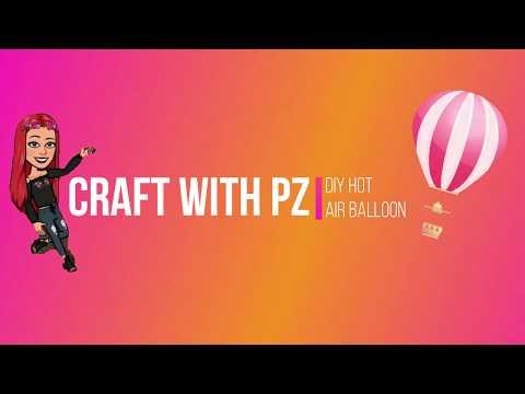 Craft With Me| DIY Hot Air Balloon
