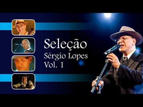 Seleção Sérgio Lopes - Vol 1 (Hinos que marcaram a minha vida)