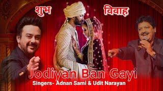 Jodiyan Ban Gayi | विवाह गीत 2020 | Udit Narayan & Adnan Sami | 2020 Marrige Song.