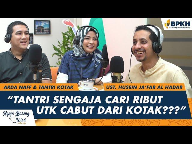 Ngopi Bareng Ustadz - Habib Husein Ja'far dengan Arda Naff dan Tantri Kotak