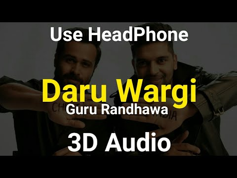 Daru Wargi 3D Audio | Guru Randhawa | Virtual 3D