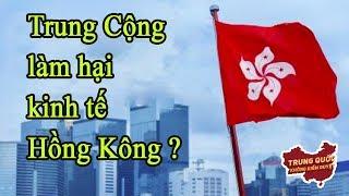 Trung Quốc làm hại kinh tế Hồng Kông?   Trung Quốc Không Kiểm Duyệt