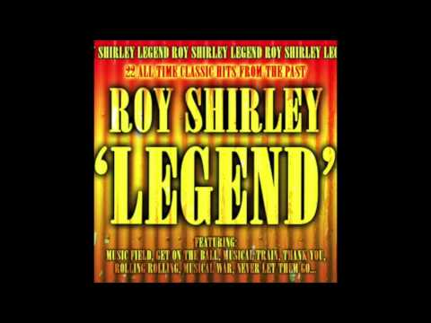 Flashback: Roy Shirley - Legend (Full Album)
