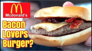 McDonalds Bacon Lovers Burger Review - Greg's Kitchen