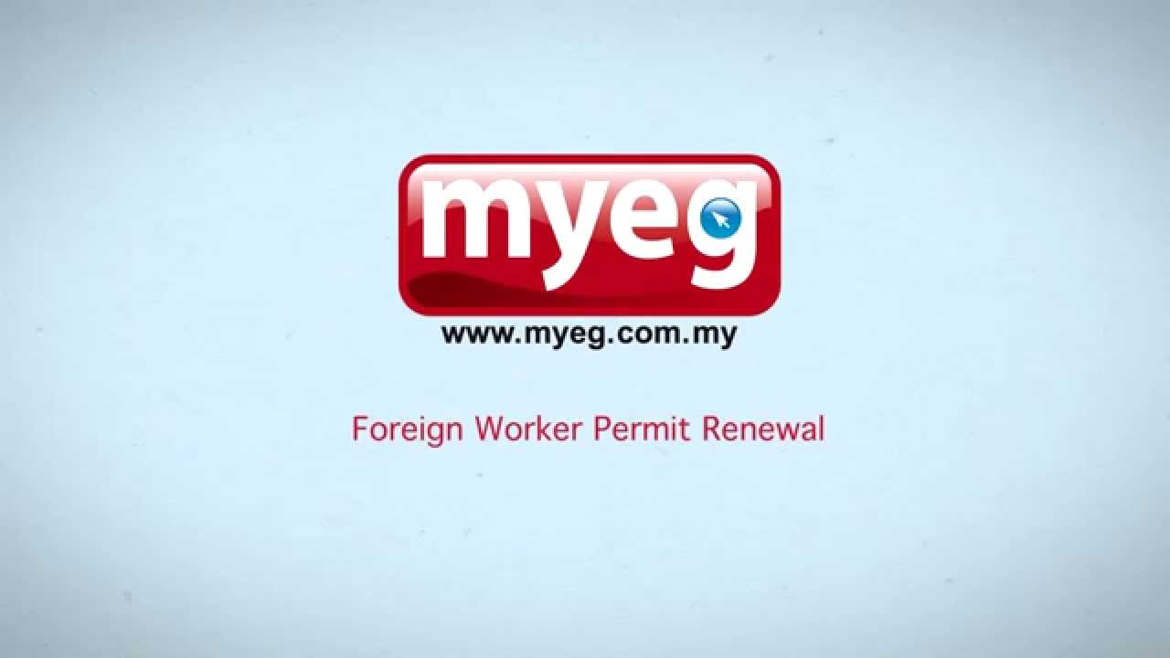 Myeg Foreign Worker Permit Pl Ks Renewal Youtube