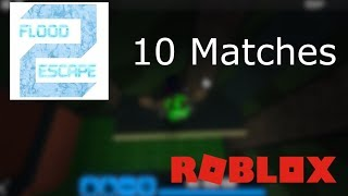 Playing 10 Matches of Flood Escape 2 | Roblox