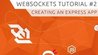Websockets  Using Socket.io  Tutorial #2 - Creating An Express App