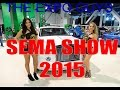 SEMA 2015 Autoshow includes SEMA IGNITED, HOT GIRLS (gtr's, lambo's, ferraris and more)