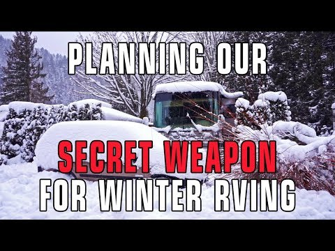 planning-our-winter-rving-secret-weapon!