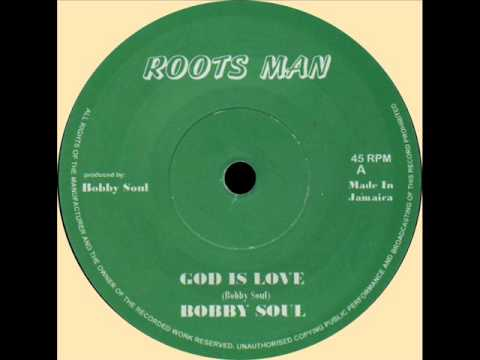 "Bobby Soul - God Is Love (ROOTS MAN) 7"".wmv"