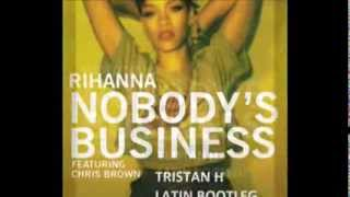 Rihanna - Nobody's Business (Tristan H Latin Remix)