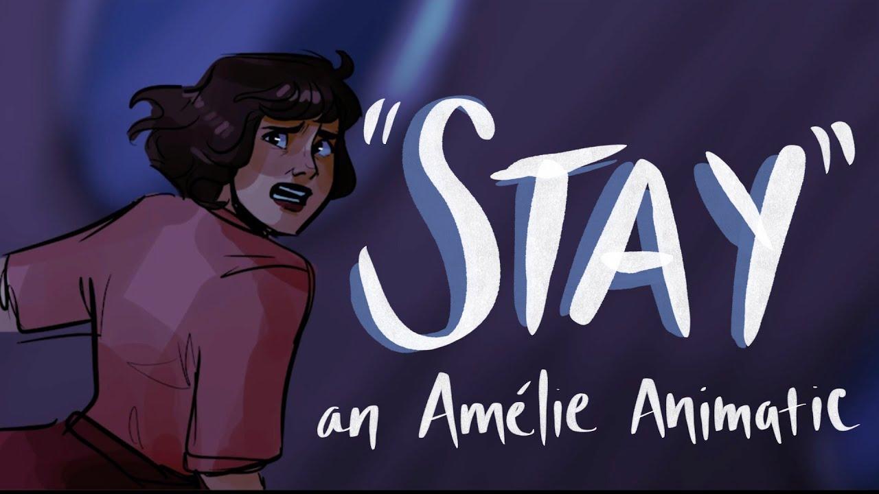 """""""Stay"""" ANIMATIC -- Amélie the Musical"""