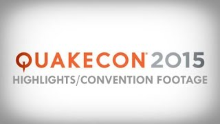 Quakecon 2015 | Highlights/Convention Footage!