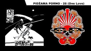 PIDŻAMA PORNO - 28 (One love) [OFFICIAL AUDIO]