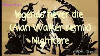 Legends never die ~ Nightcore