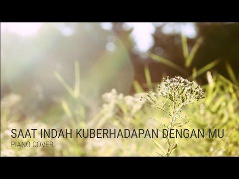 Saat indah kuberhadapan dengan-Mu (Beautiful moments in You) - Piano cover