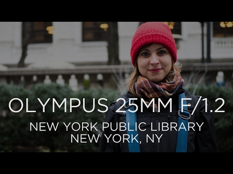 Olympus 25mm f/1.2 Lens Review at the New York Public Library