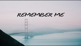 Remember Me | A Chill Mix
