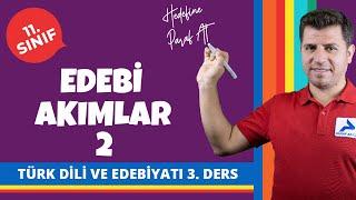 Edebî Akımlar 2 | 11. Sınıf Türk Dili ve Edebiyatı Konu Anlatımları #11edbyt